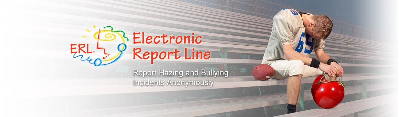 Electronic Report Line - Report Hazing and Bullying Incidents Anonymously